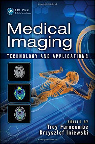 Medical Imaging: Technology and Applications (Devices, Circuits, and Systems) 1st Edition