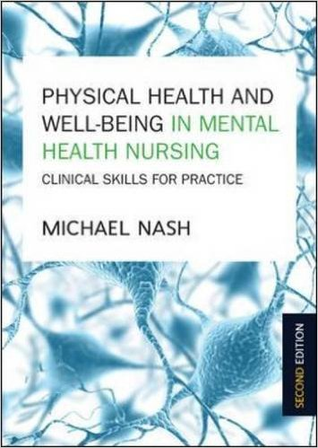 Physical Health And Well-Being In Mental Health Nursing: Clinical Skills For Practice 2nd ed. Edition