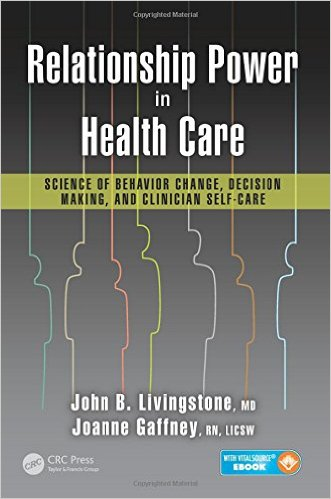 Relationship Power in Health Care: Science of Behavior Change, Decision Making, and Clinician Self-Care 1 Pap/Psc Edition