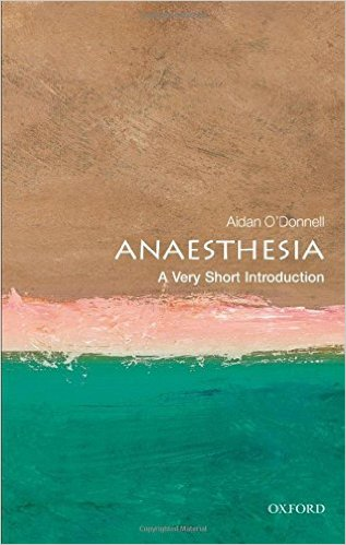 Anesthesia: A Very Short Introduction 1st Edition