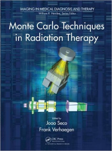 Monte Carlo Techniques in Radiation Therapy (Imaging in Medical Diagnosis and Therapy) 1st Edition