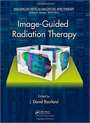 Image-Guided Radiation Therapy (Imaging in Medical Diagnosis and Therapy) 1st Edition