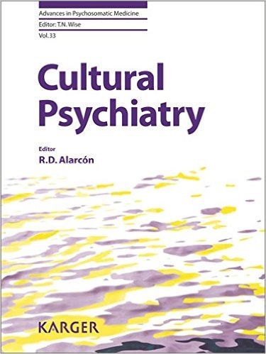 Cultural Psychiatry (Advances in Psychosomatic Medicine, Vol. 33) 1st Edition