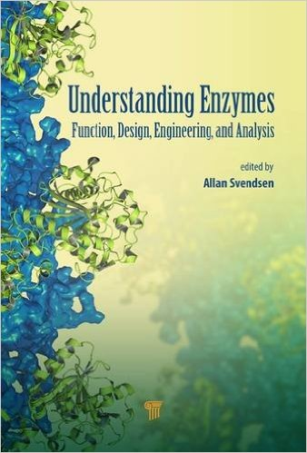 Understanding Enzymes: Function, Design, Engineering, and Analysis