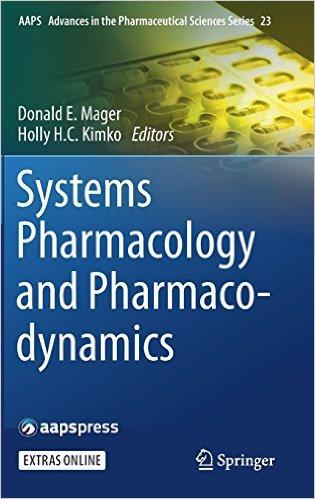 Systems Pharmacology and Pharmacodynamics (AAPS Advances in the Pharmaceutical Sciences Series) 1st ed. 2016 Edition