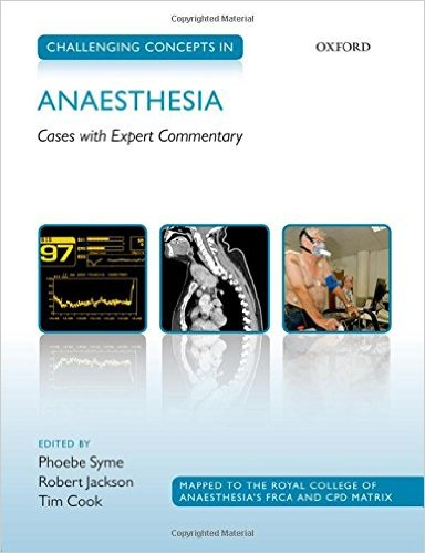 Challenging Concepts in Anaesthesia: Cases with Expert Commentary 1st Edition