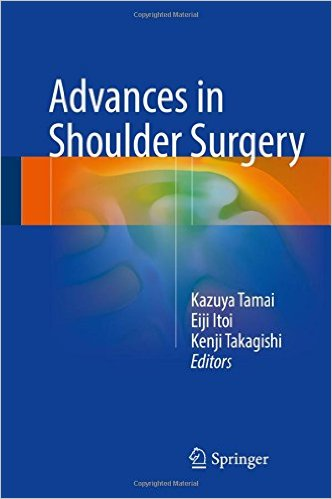 Advances in Shoulder Surgery 1st ed. 2016 Edition