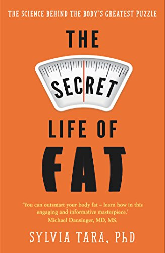 The Secret Life of Fat: The science behind the body's greatest puzzle