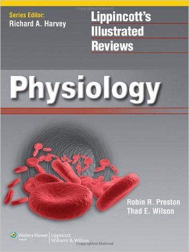Lippincott Illustrated Reviews: Physiology (Lippincott Illustrated Reviews Series) 1 Pap/Psc Edition