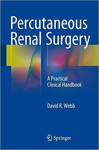 Percutaneous Renal Surgery: A Practical Clinical Handbook 1st ed. 2016 Edition