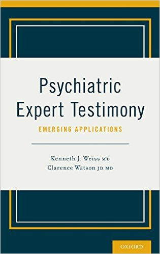 Psychiatric Expert Testimony: Emerging Applications 1st Edition