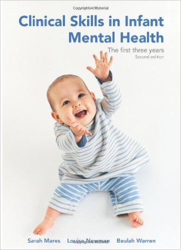 Clinical Skills in Infant Mental Health: The First Three Years (Second Edition) 2nd Edition