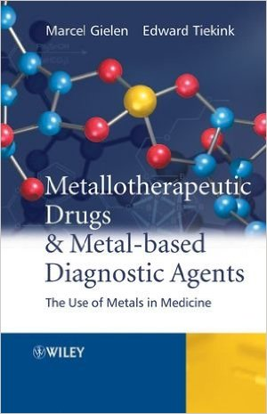 Metallotherapeutic Drugs and Metal-Based Diagnostic Agents: The Use of Metals in Medicine 1st Edition