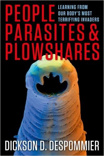People, Parasites, and Plowshares: Learning from Our Body's Most Terrifying Invaders 1st Edition