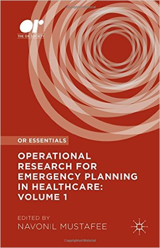 Operational Research for Emergency Planning in Healthcare: Volume 1 (OR Essentials) 1st ed. 2016 Edition