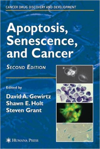 Apoptosis, Senescence and Cancer (Cancer Drug Discovery and Development) 2nd Edition