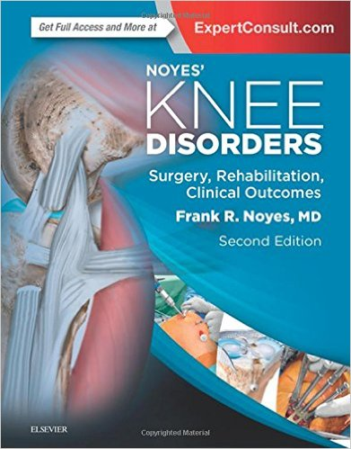 Noyes' Knee Disorders: Surgery, Rehabilitation, Clinical Outcomes, 2e 2nd Edition