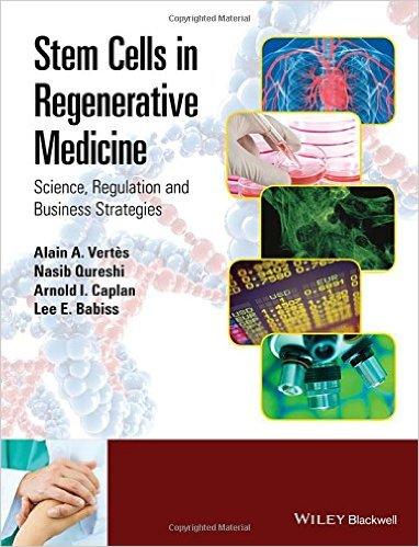 Stem Cells in Regenerative Medicine: Science, Regulation and Business Strategies 1st Edition