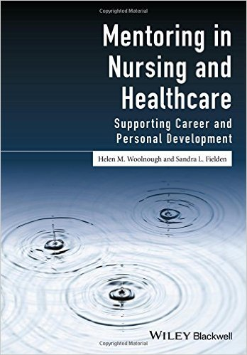 Mentoring in Nursing and Healthcare: Supporting Career and Personal Development 1st Edition