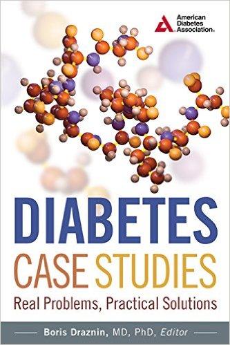 Diabetes Case Studies: Real Problems, Practical Solutions 1st Edition