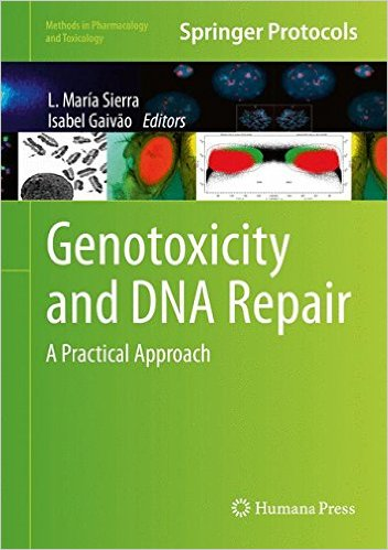 Genotoxicity and DNA Repair: A Practical Approach (Methods in Pharmacology and Toxicology) 2014th Edition