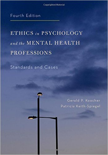 Ethics in Psychology and the Mental Health Professions: Standards and Cases 4th Edition