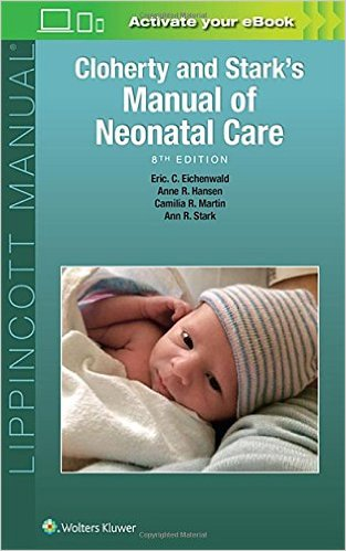 Cloherty and Stark's Manual of Neonatal Care Eighth Edition