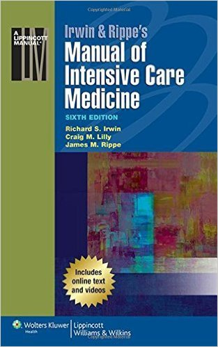 Irwin & Rippe's Manual of Intensive Care Medicine Sixth Edition by Irwin MD, Richard S., Lilly MD, Craig, Rippe MD, James M