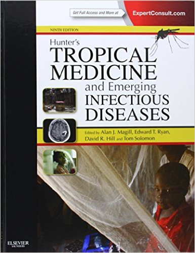 Hunter's Tropical Medicine and Emerging Infectious Disease: Expert Consult – Online and Print, 9e 9th Edition