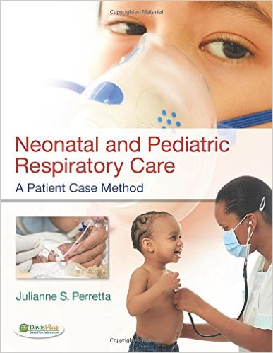 Neonatal and Pediatric Respiratory Care: A Patient Case Method 1st Edition