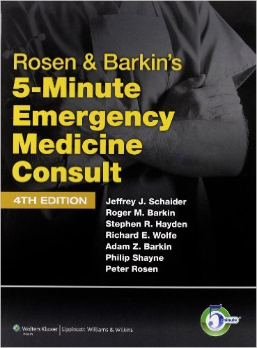 Rosen & Barkin's 5-Minute Emergency Medicine Consult (The 5-Minute Consult Series) Fourth Edition