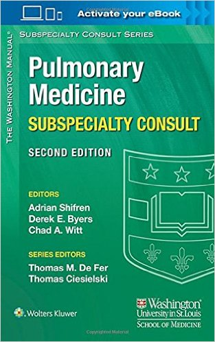 The Washington Manual Pulmonary Medicine Subspecialty Consult (The Washington Manual® Subspecialty Consult Series) Second Edition