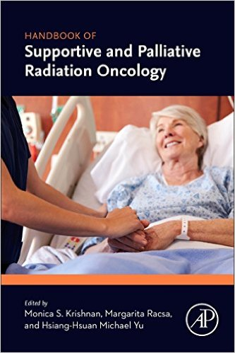 Handbook of Supportive and Palliative Radiation Oncology 1st Edition