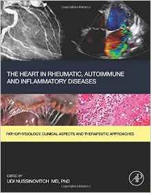 The Heart in Rheumatic, Autoimmune and Inflammatory Diseases: Pathophysiology, Clinical Aspects and Therapeutic Approaches 1st Edition