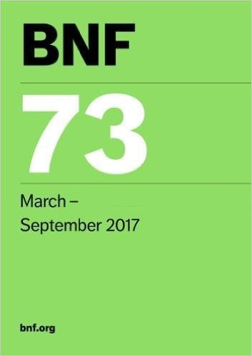 BNF 73 (British National Formulary) March 2017 73rd Revised edition Edition