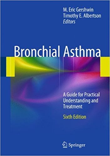 Bronchial Asthma: A Guide for Practical Understanding and Treatment 6th ed. 2012 Edition