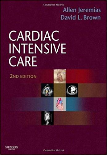 Cardiac Intensive Care: Expert Consult: Online and Print, 2e (Expert Consult Title: Online + Print) 2nd Edition