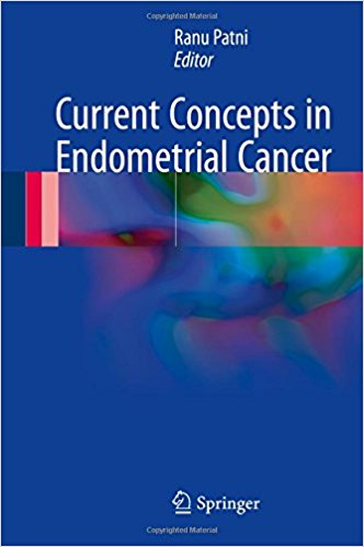 Current Concepts in Endometrial Cancer 1st ed. 2017 Edition