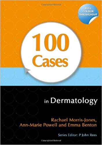 100 Cases in Dermatology 1st Edition