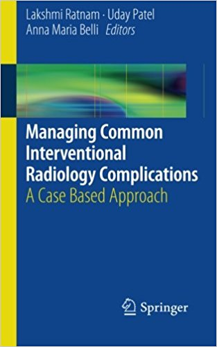 Managing Common Interventional Radiology Complications: A Case Based Approach 2014th Edition