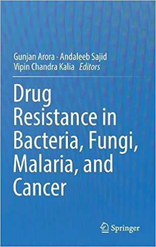 Drug Resistance in Bacteria, Fungi, Malaria, and Cancer 1st ed. 2017 Edition