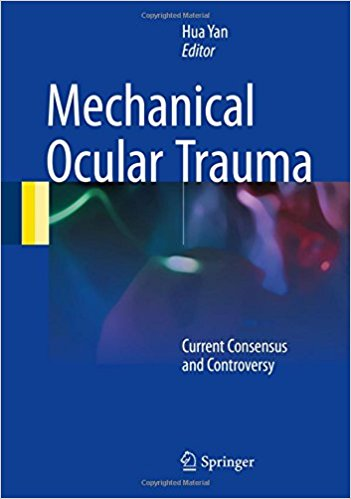 Mechanical Ocular Trauma: Current Consensus and Controversy 1st ed. 2017 Edition