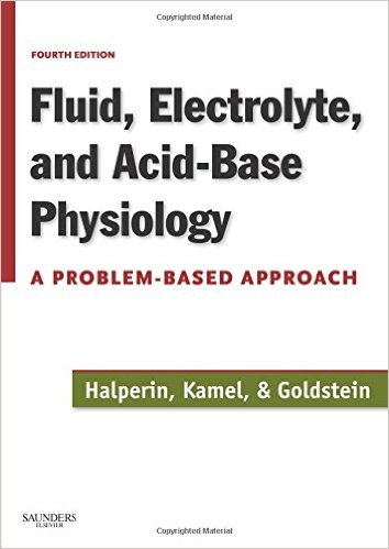 Fluid, Electrolyte and Acid-Base Physiology: A Problem-Based Approach, 4e 4th Edition