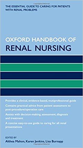 Oxford Handbook of Renal Nursing (Oxford Handbooks in Nursing) 1st Edition