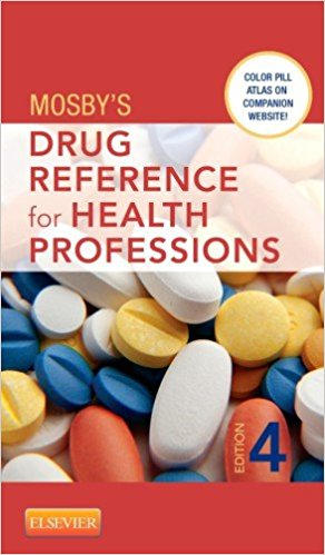 Mosby's Drug Reference for Health Professions, 4e 4th Edition