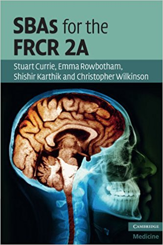 SBAs for the FRCR 2A (Cambridge Medicine (Paperback)) 1st Edition