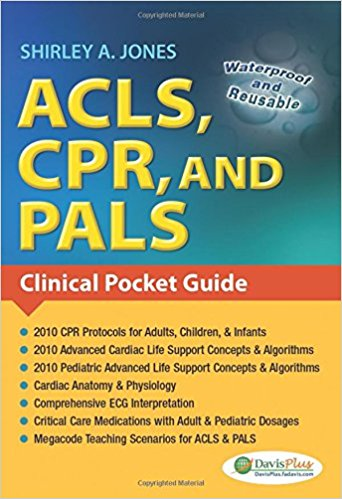 ACLS, CPR, and PALS: Clinical Pocket Guide 1st Edition