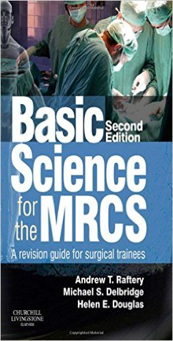 Basic Science for the MRCS: A revision guide for surgical trainees, 2e (MRCS Study Guides) 2nd Edition