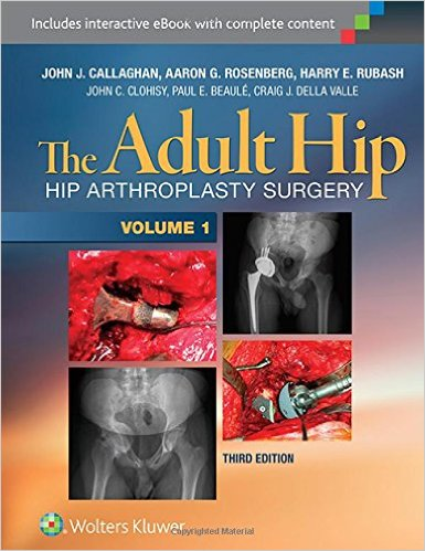 The Adult Hip (Two Volume Set): Hip Arthroplasty Surgery Third Edition
