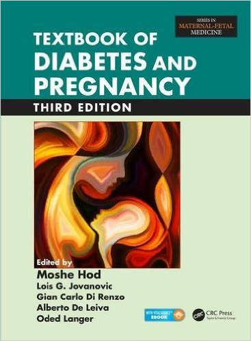 Textbook of Diabetes and Pregnancy, Third Edition (Maternal-Fetal Medicine) 3rd Edition